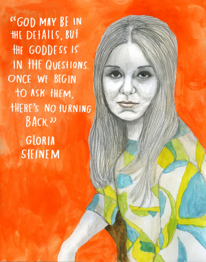 Gloria Steinem quote by Lisa Condon via The Reconstructionists