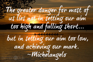 Michelangelo Quote Aim Too High