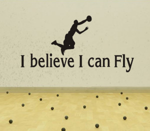 Quotes I Believe I Can Fly