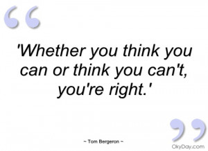 images of Whether You Think Can Or Tom Bergeron Quotes And