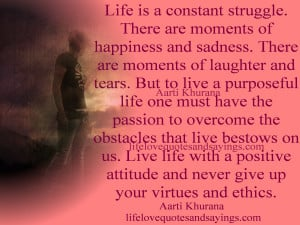 Life Is a Constant Struggle,There are Moments of Happiness and Sadness ...