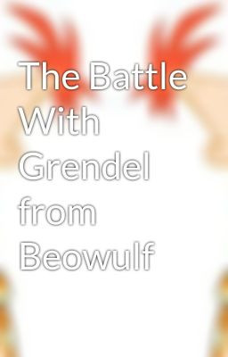 The Battle With Grendel from Beowulf