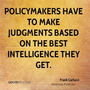 frank-carlucci-politician-quote-policymakers-have-to-make-judgments ...
