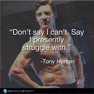 This is my quote for MMX- This girl is not a fighter! Tony Horton ...