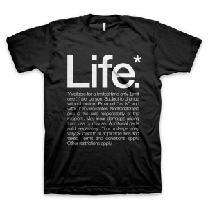 """Life* Available for a limited time only"""" T-Shirt"""