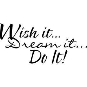 ... Wall Quote Wish It Dream It Do It Motivational Vinyl Wall Quote