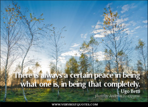 being yourself quotes, peace quotes, There is always a certain peace ...