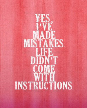 yes, I've made mistakes