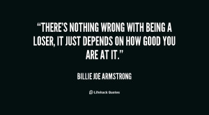 quote-Billie-Joe-Armstrong-theres-nothing-wrong-with-being-a-loser ...