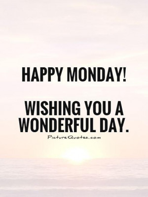 Monday Quotes Day Quotes Wishing Quotes