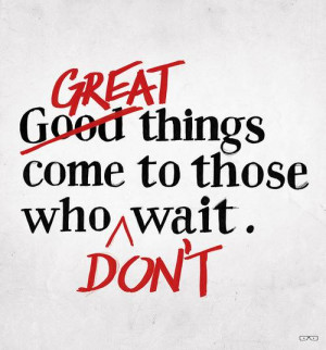 dont wait 16 motivational and inspirational quotes for the new year