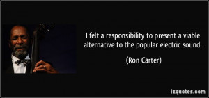 More Ron Carter Quotes
