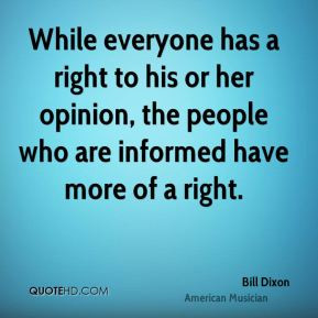 While everyone has a right to his or her opinion, the people who are ...