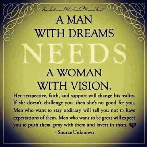 ... his true potential. Behind every successful man is a stronger woman