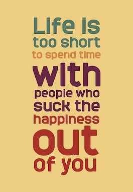 Life is too short to spend with toxic people!