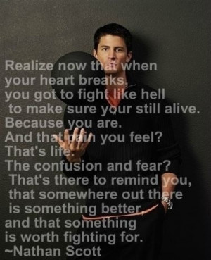 love this quote by nathan scott love this quote by nathan scott