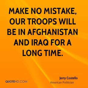 jerry-costello-jerry-costello-make-no-mistake-our-troops-will-be-in ...