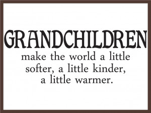 ... quotes about grandchildren I found on Pinterest. Which one is your