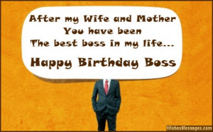 ... and mother, you have been the best boss in my life. Happy birthday
