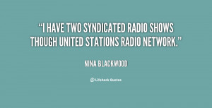 ... two syndicated radio shows though United Stations Radio Network
