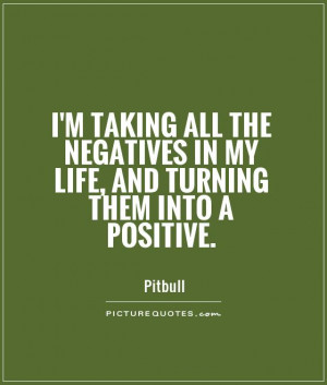 Positive Quotes Negative Quotes Pitbull Quotes