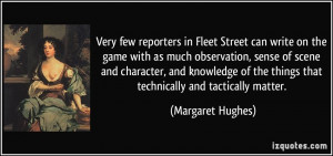 ... the things that technically and tactically matter. - Margaret Hughes