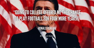 ... 1911 famous people think of history of Ronald Reagan Football Quotes