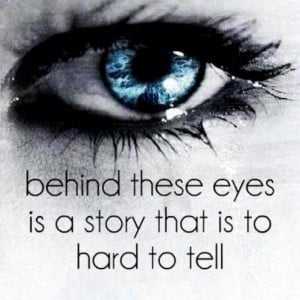 Behind these eyes is a story that is too hard to tell