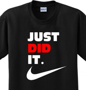 ... It Funny Saying Nike Slogan Spoof Witty Humor Parody T-shirt Any Size