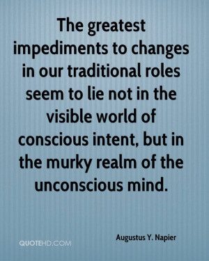The greatest impediments to changes in our traditional roles seem to ...