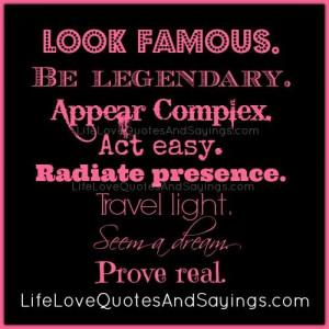 ... . Radiate presence. Travel light. Seem a dream. Prove real. ~Unknown