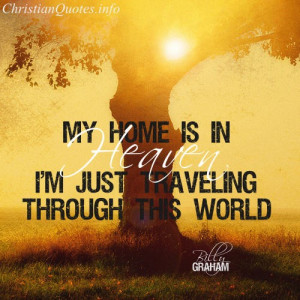 Billy Graham Quote – Heaven View Image / Read Post