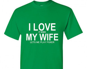 LOVE IT When My WIfe Lets Me Play Poker Holdem Texas Holdem Poker ...