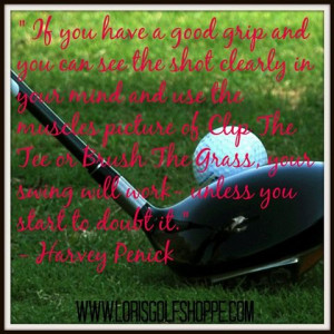 Harvey Penick once said... #golf #golftips #golfquotes # ...