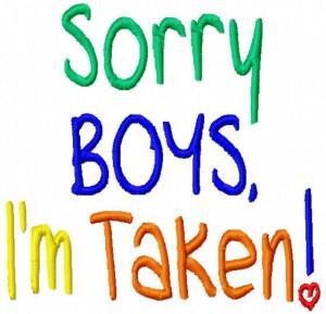 Sorry Im Taken Sorry boys i'm taken - machine