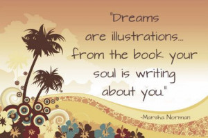 ... ... from the book your soul is writing about you. -Marsha Norman