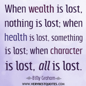 is lost, nothing is lost; when health is lost, something is lost ...