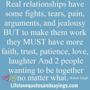 Real relationships have some fights, tears, pain, arguments, and ...