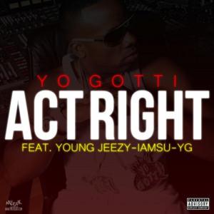 Yo Gotti Feat. Young Jeezy, Iamsu! & YG – Act Right (Remix)