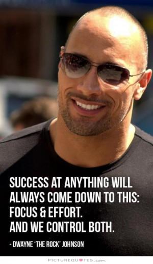 Success Quotes Focus Quotes Effort Quotes Control Quotes Dwayne ...