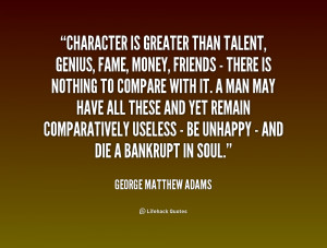 quote George Matthew Adams character is greater than talent genius