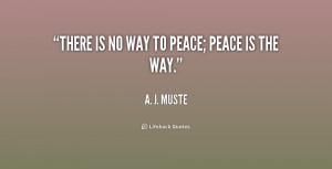 quote-A.-J.-Muste-there-is-no-way-to-peace-peace-241961.png