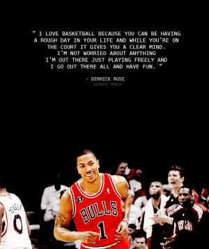 Derrick Rose Quotes About Basketball Original.png