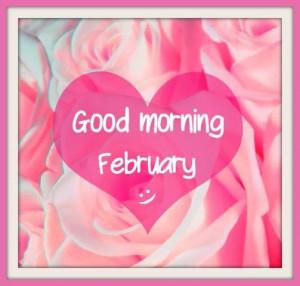 good morning february ..
