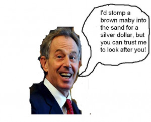Note: Not actual Tony Blair Quote,!)