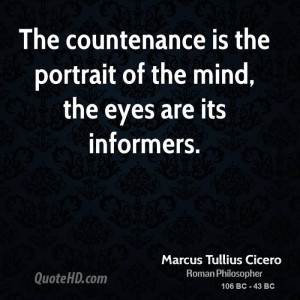 The countenance is the portrait of the mind, the eyes are its ...