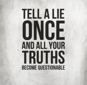 tell-a-lie-once-life-quotes-sayings-pictures.jpg