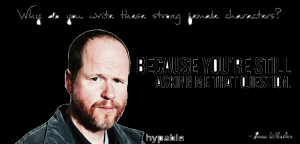 Joss Whedon Quote Strong Female Characters