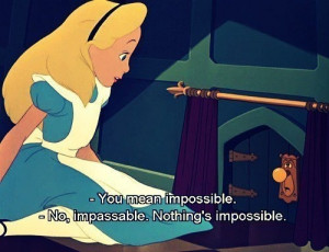 alice-in-wonderland-quotes-sayings-nothing-impossible-inspiring_large ...