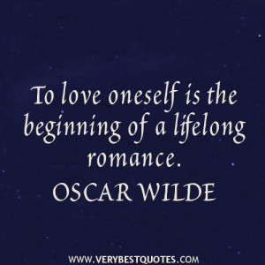 love yourself quotes, To love oneself is the beginning of a lifelong ...
